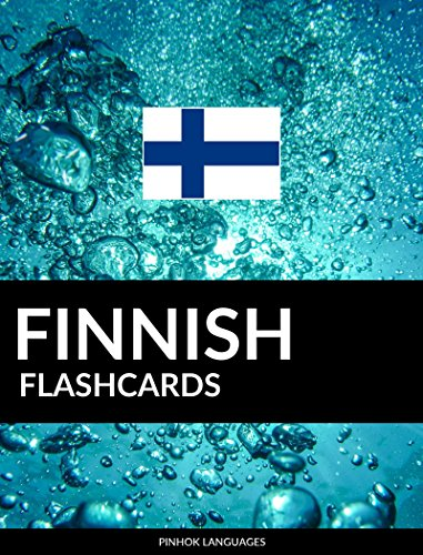Finnish Flashcards: 800 Important Finnish-English and English-Finnish Flash Cards (English Edition)