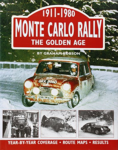 Monte Carlo Rally: The Golden Age, 1911-1980 por Graham Robson