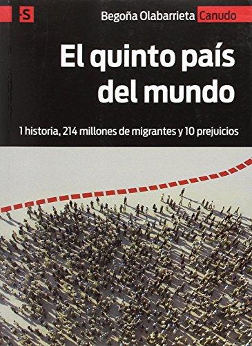El quinto país del mundo : 1 historia, 214 millones de migrantes y 10 prejuicios