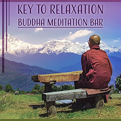 Key to Relaxation: Buddha Meditation Bar Music, Inner Peace, Mindfulness