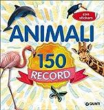 Animali 150 record. Con adesivi. Ediz. a colori