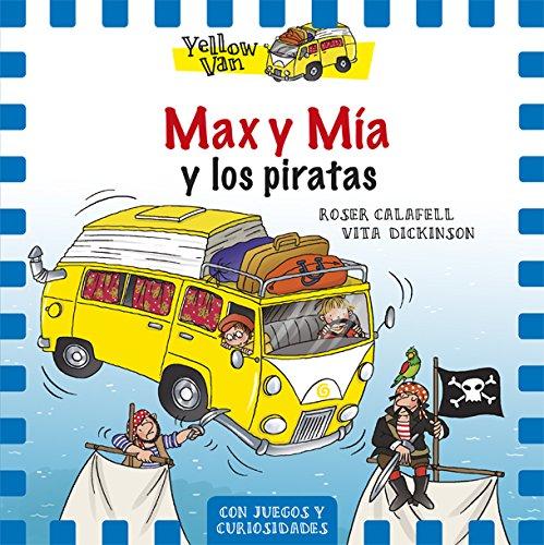 Max Y Mía Y Los Piratas (Yellow Van) por Vita Dickinson