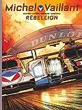 Michel Vaillant - Nouvelle Saison - Tome 6 - Rébellion (French Edition)