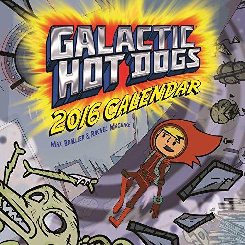 Galactic Hot Dogs 2016 Wall Calendar