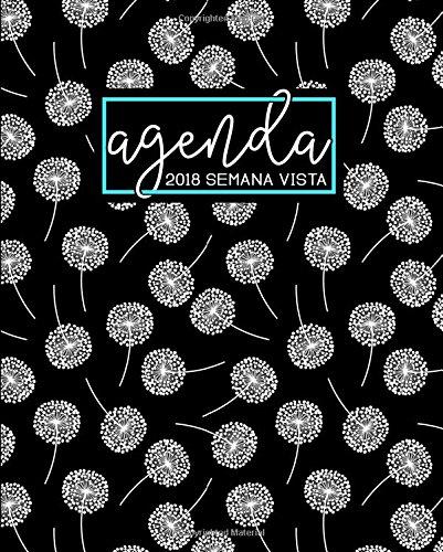 Agenda: 2018 Agenda semana vista español : 190 x 235 mm, 160 g/m² : Estampado de dientes de león en negro, blanco y verde azulado: Volume 15 (Calendarios, agendas y organizadores personales)