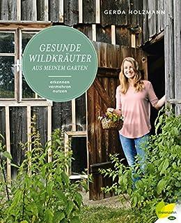 Gesunde Wildkrauter Aus Meinem Garten Erkennen Vermehren Nutzen