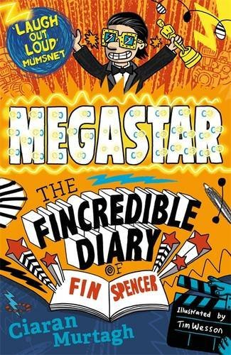 Megastar (The Fincredible Diary of Fin Spencer) by Ciaran Murtagh (2015-10-01)