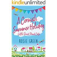 A Cornish Summer Holiday (Little Duck Pond Cafe, Book 10): A heart-warming tale of love, friendship and community spirit