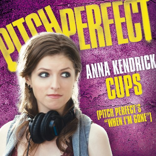 """Cups (Pitch Perfect's """"When I'..."""
