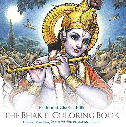 The Bhakti Coloring Book: Deities, Mandalas, and the Art of Playful Meditation por Ekabhumi Charles Ellik
