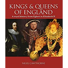 Kings & Queens of England: A royal history from Egbert to Elizabeth II
