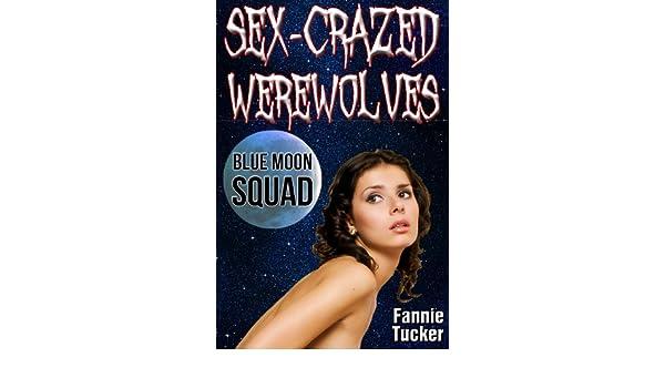 Sex-Crazed Werewolves: Blue Moon Squad
