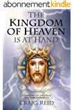 The Kingdom of Heaven is at Hand (English Edition)