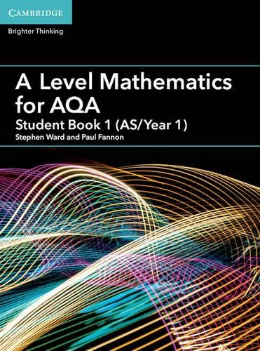 A Level Mathematics for AQA Student Book 1 (AS/Year 1) (AS/A Level Mathematics for AQA)