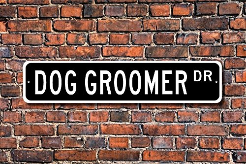 Dozili Dog Groomer Dog Groomer Gift Dog Groomer Sign Gift for Dog Groomer Pet Store Sign per Pet Store Custom Street Sign Quality Metal Sign 10,2x 45,7cm