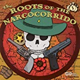 The Roots Of The Narcocorrido