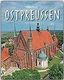 Reise durch OSTPREUSSEN - Ein Bildband mit über 200 Bildern - STÜRTZ Verlag