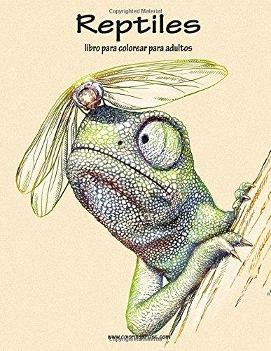 Reptiles libro para colorear para adultos 1: Volume 1 por Nick Snels