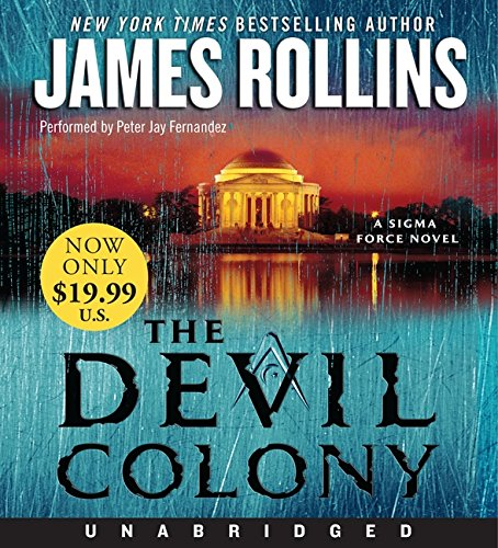 The Devil Colony Low Price CD: A SIGMA Force Novel (SIGMA Force Novels)