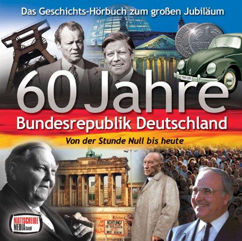 60-jahre-bundesrepublik-deutschland-von-der-stunde-null-bis-heute-horbuch