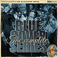"""The Complete """"Blue Cover"""" Series (Electro Blues & Swing 2012 - 2017)"""