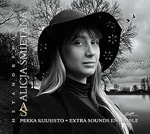 Metamorphoses [Alicja Smietana; Pekka Kuusisto; Extra Sounds Ensemble] [SOLO MUSICA: SM219]