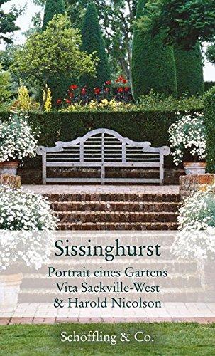 Sissinghurst: Portrait eines Gartens (Gartenbücher - Garten-Geschenkbücher)