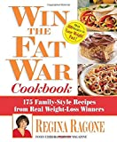 Win the Fat War Cookbook: 175 Family-Style Recipes from Real Weight-Loss Winners