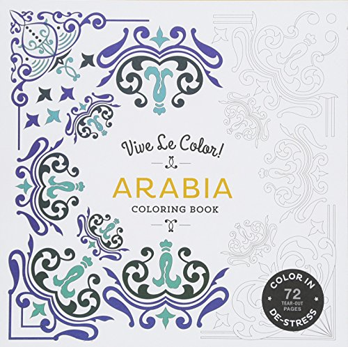 Vive Le Color! Arabia (Adult Coloring Book): Color In; de-Stress (72 Tear-Out Pages)
