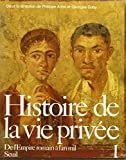 Histoire de la vie privée, tome 1 - De l'Empire romain à l'an mil