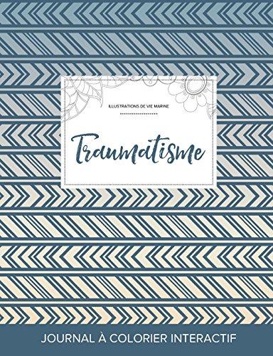 Journal de Coloration Adulte: Traumatisme (Illustrations de Vie Marine, Tribal) par Courtney Wegner