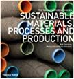 Sustainable Materials, Processes and Production (The Manufacturing Guides)