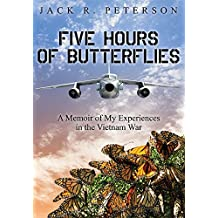 Five Hours of Butterflies: A Memoir of My Experiences in the Vietnam War (English Edition)