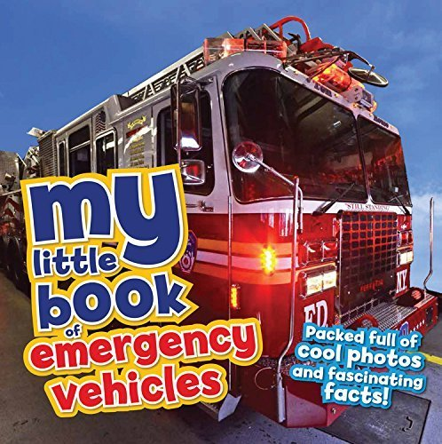 My Little Book of Rescue Vehicles: Packed full of cool photos and fascinating facts! by Claudia Martin (2016-07-05)
