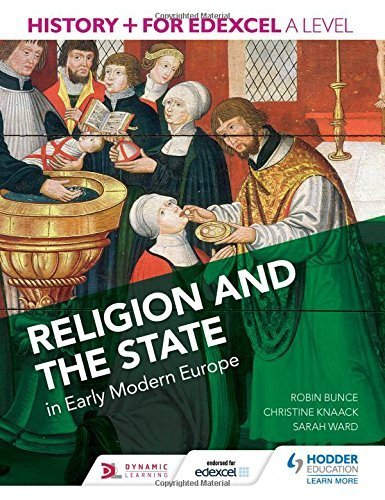 History+ for Edexcel A Level: Religion and the state in early modern Europe by Robin Bunce (2015-07-31)