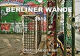 BERLINER WÄNDE (Wandkalender 2019 DIN A4 quer): Die Wände von Berlin - So schillernd und bunt wie ihre Bewohner. (Monatskalender, 14 Seiten ) (CALVENDO Orte)