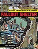 Fallout Shelter: Designing for Civil Defense in the Cold War (Architecture, Landscape and American Culture) für Fallout Shelter: Designing for Civil Defense in the Cold War (Architecture, Landscape and American Culture)