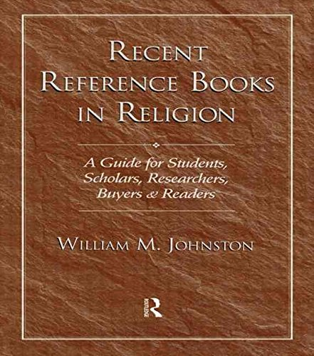 [Recent Reference Books in Religion: A Guide for Students, Scholars, Researchers, Buyers and Readers] (By: William M. Johnston) [published: April, 1998]