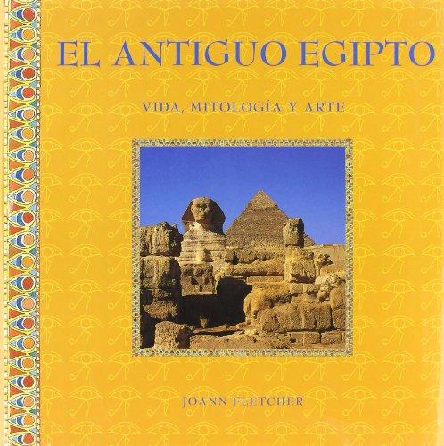 Antiguo Egipto, El (Arte y cultura) por Joann Fletcher