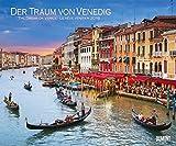 Der Traum von Venedig 2018 – Wandkalender 58,4 x 48,5 cm – Spiralbindung