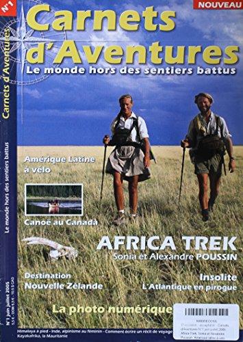 carnets-d-39-aventures-n-1-juin-juillet-2005-africa-trek-sonia-et-alexandre-poussin-amrique-latine--vlo-cano-au-canada-destination-nouvelle-zlande-insolite-l-39-atlantique-en-pirogue-la-photo-numrique-en-voyage