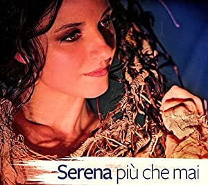 Serena Piu' Che Mai