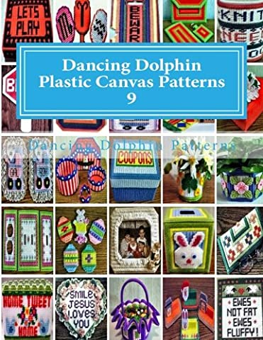 Dancing Dolphin Plastic Canvas Patterns 9: DancingDolphinPatterns.com: Volume 9