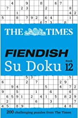 The Times Fiendish Su Doku Book 12: 200 challenging puzzles from The Times (The Times Fiendish): 200 challenging Su Doku puzzles Paperback