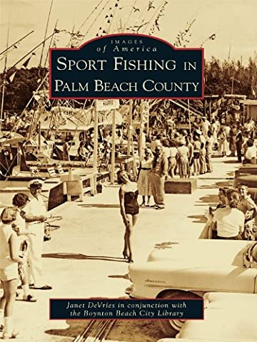 Sport Fishing in Palm Beach County (Images of America)