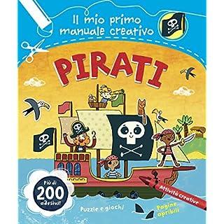 Pirati. Il mio primo manuale creativo. Con adesivi