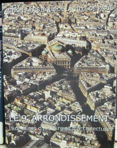 Le 9ème arrondissement. : Itinéraires d'histoire et d'architecture