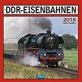 Technikkalender DDR-Eisenbahnen 2018: Mit Texten von Udo Paulitz -