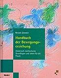Handbuch der Bewegungserziehung. Didaktisch-methodische Grundlagen und Ideen für die Praxis