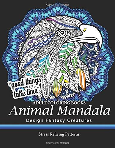 Adult Coloring Book: Design Fantasy Creatures Eagle, Lion, Tiger, Rabbit, Bird and Etc.